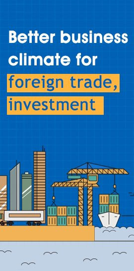Better business climate for foreign trade, investment:0
